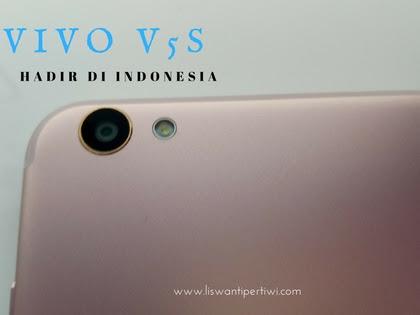 3 Hal Ini Yang Harus Kamu Ketahui Tentang Hadirnya Vivo V5s Di Indonesia