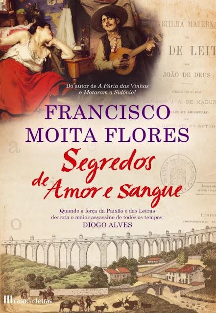 Segredos de Amor e Sangue - Francisco Moita Flores
