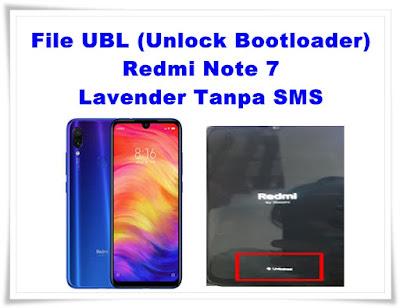 File UBL (Unlock Bootloader) Redmi Note 7 Lavender Tanpa SMS