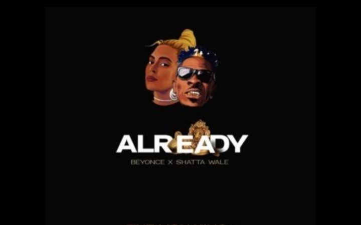 ALREADY - Beyonce, Shatta Wale n Major Lazer