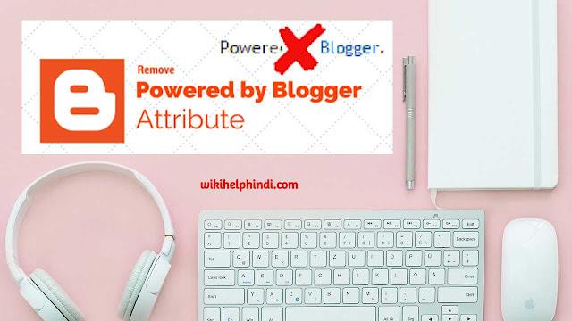Powered by Blogger को कैसे हटाये 2020-2021