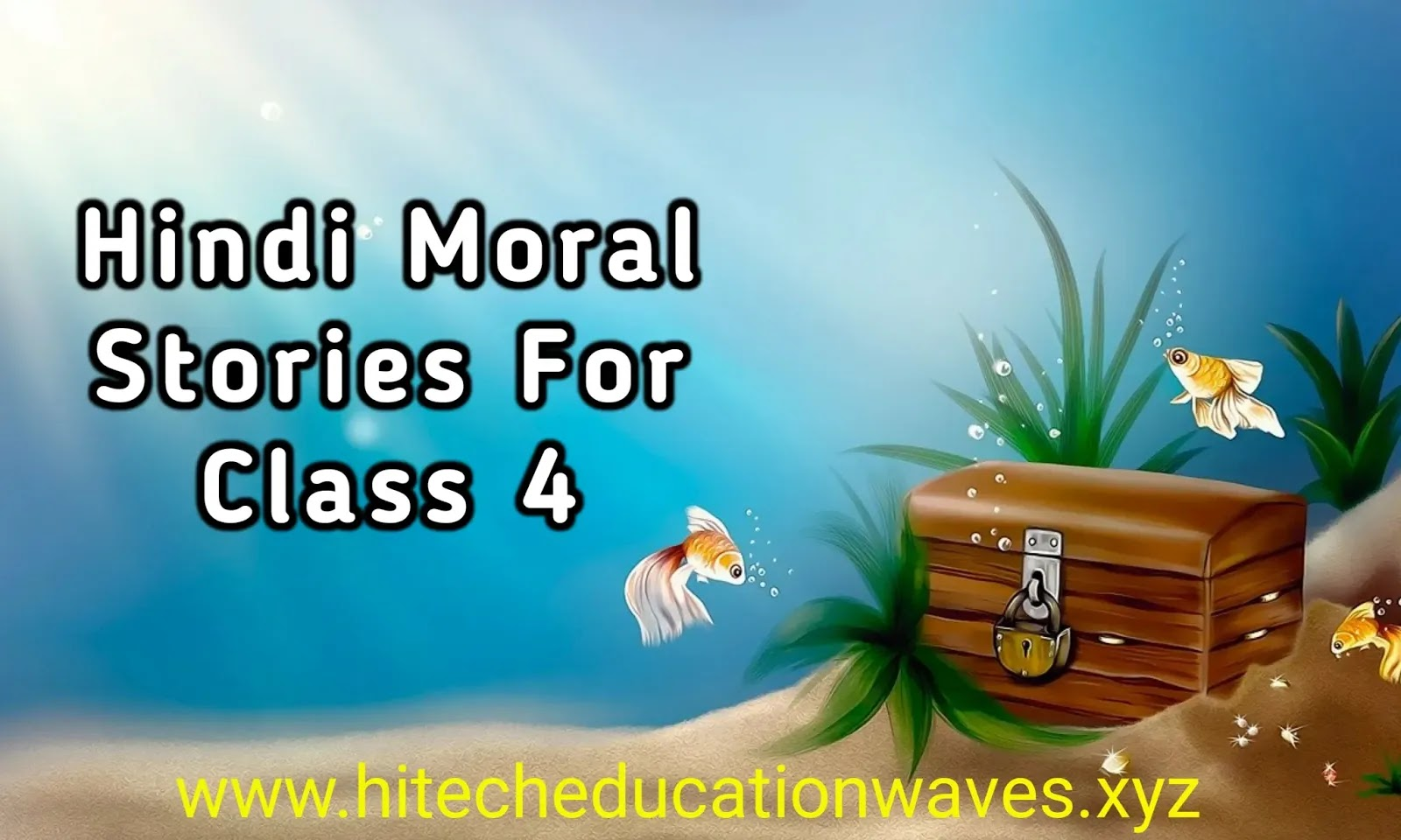 Moral Hindi Short Stories For Class 4 Students And Childrens