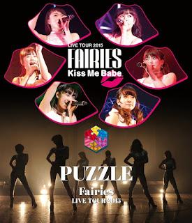 Fairies LIVE TOUR 2015 -Kiss Me Babe-/-PUZZLE- [Jaburanime]
