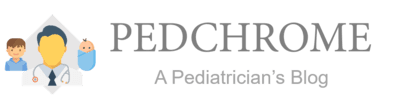 Pedchrome - Pediatrician Blog on Newborn / Child Health