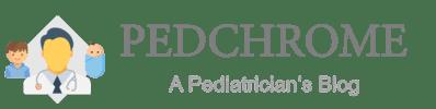 Pedchrome - Pediatrician Blog on Newborn / Child Health