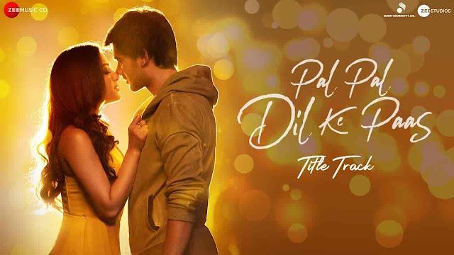 Pal Pal Dil Ke Paas Lyrics - Pal Pal Dil Ke Paas | Arijit Singh, Parampara Thakur