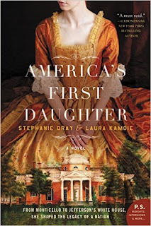 America's First Daughter - a compelling and well-researched epic family historical fiction saga of Thomas Jefferson's daughter by Stephanie Dray and Laura Kamoie