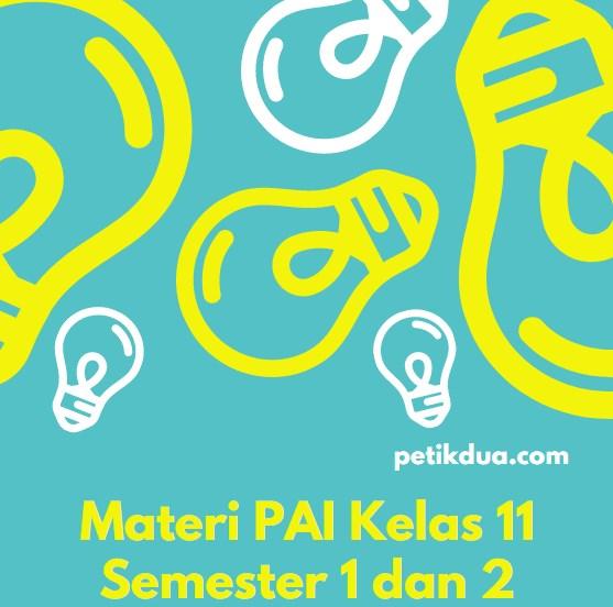 Materi PAI Kelas 11 Semester 1 dan 2