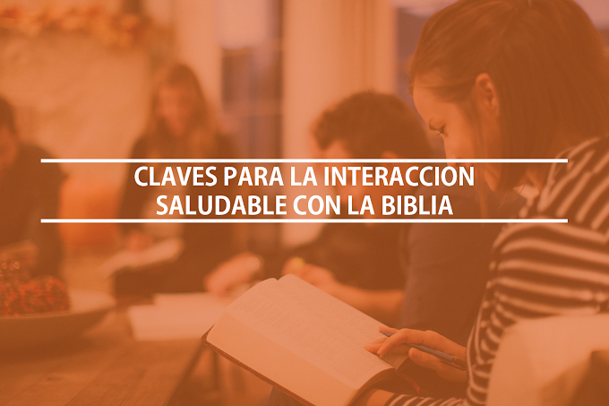 Claves para la Interacción Saludable con la Biblia