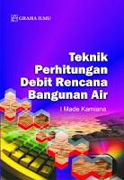 Teknik Perhitungan Debit Rencana Bangunan Air