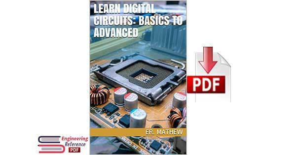 Learn Digital Circuits Basics To Advanced By Er. Mathew pdf download