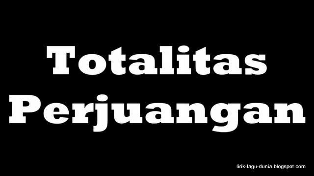 Totalitas Perjuangan