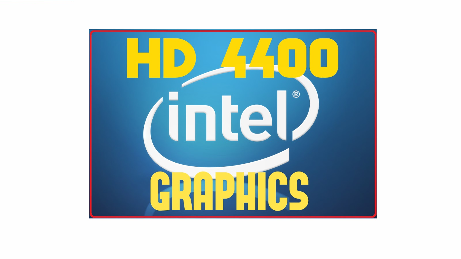 World Of Incredible Intel Graphics Modded Driver: HD 4400