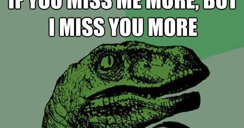 Funniest Miss You Meme : I miss you meme