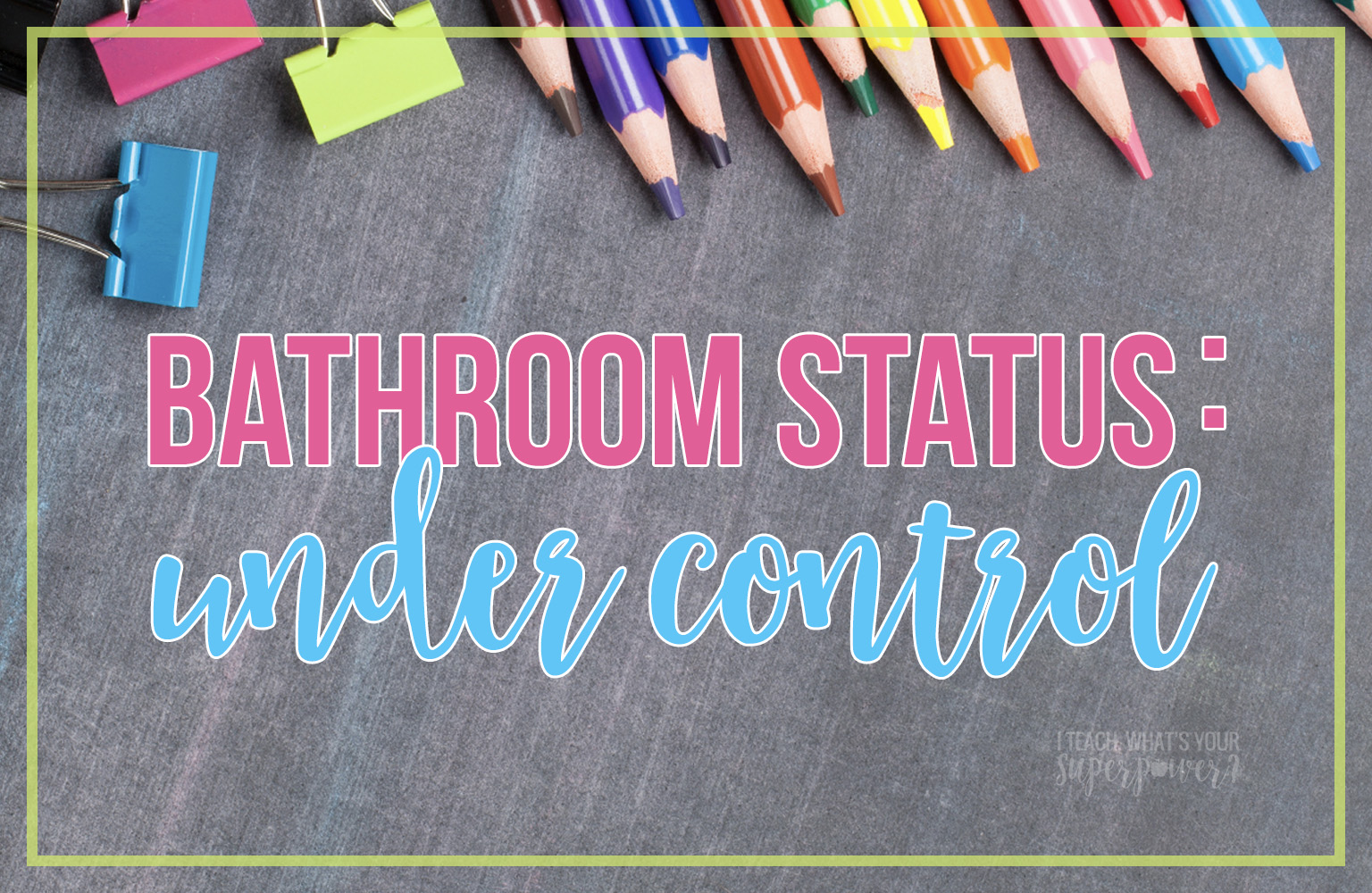 "Tired of managing your students' restroom breaks?  Use this chart and some simple ground rules to free yourself from ever hearing, ""May I go to the bathroom"" again!"
