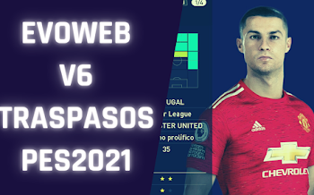 EVOweb Patch 2021 | V6.0 | Traspasos Actualizados | PES2021 | PC