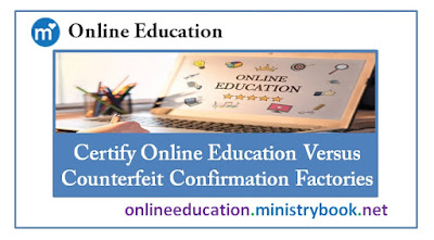 Certify Online Education Versus Counterfeit Confirmation Factories