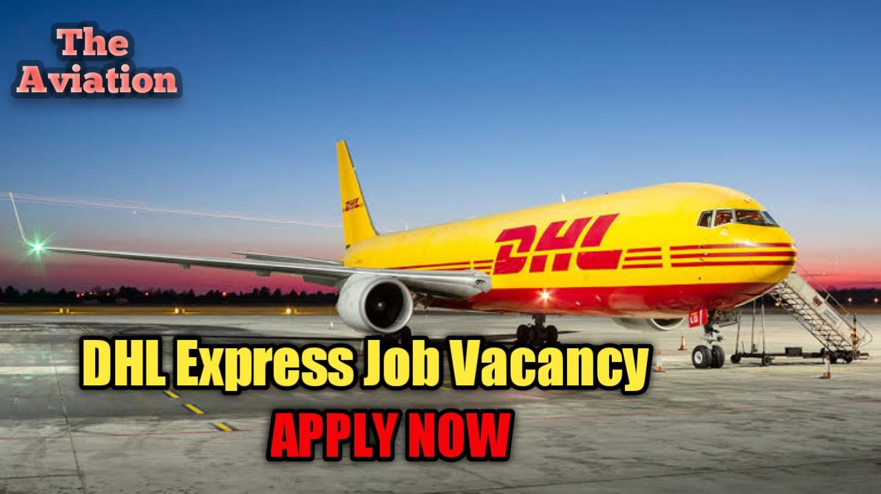 DHL Express Recruitment - Aircraft Maintenance Technician / Aircraft Mechanic || Apply Now