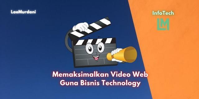 Memaksimalkan Video Web Guna Bisnis Technology