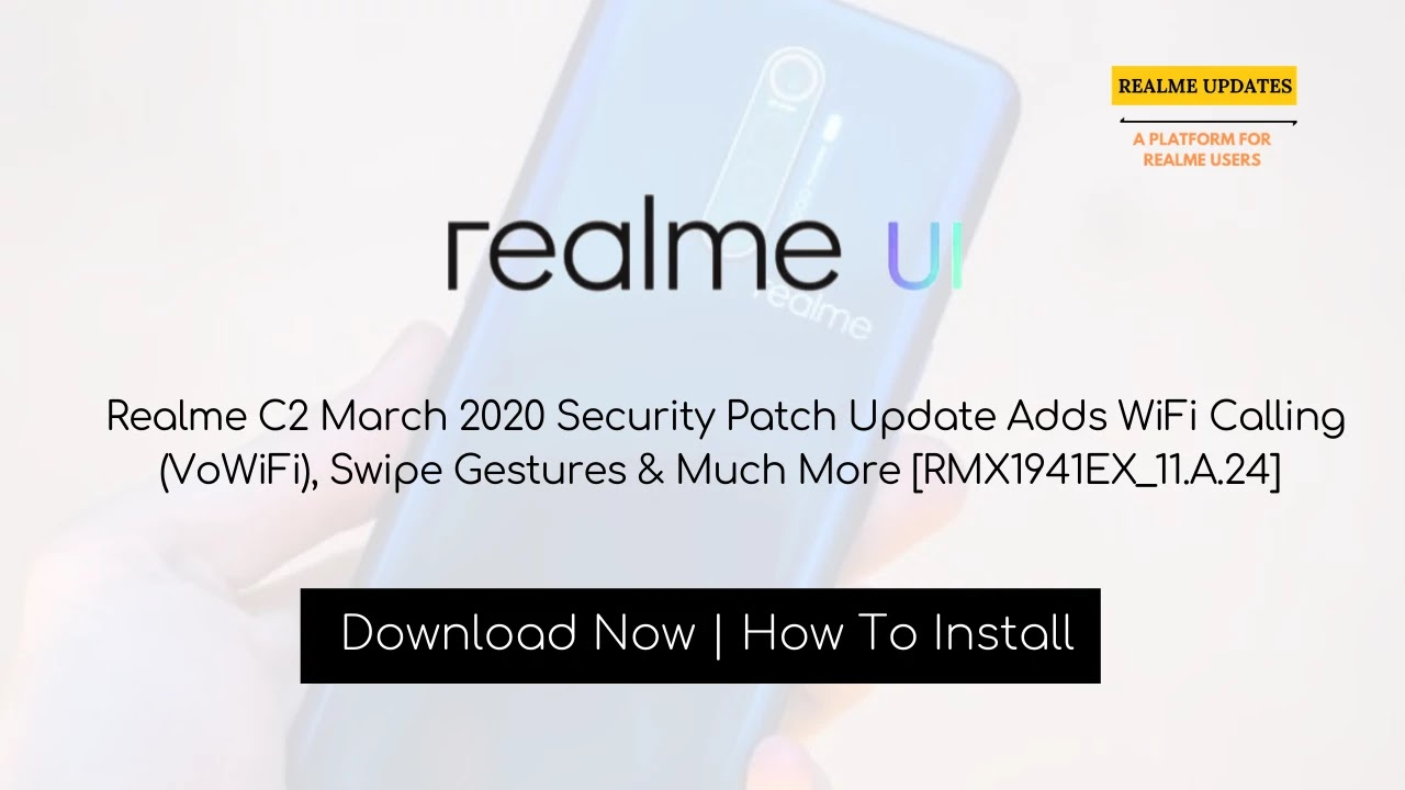 Realme C1 March 2020 Security Patch Update Adds WiFi Calling (VoWiFi), Swipe Gestures [RMX1805EX_11_A.64] - Realme Updates