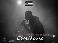 Oguilson Tiller Feat Kelson Keyz - Espetáculo (Rap) [Download]