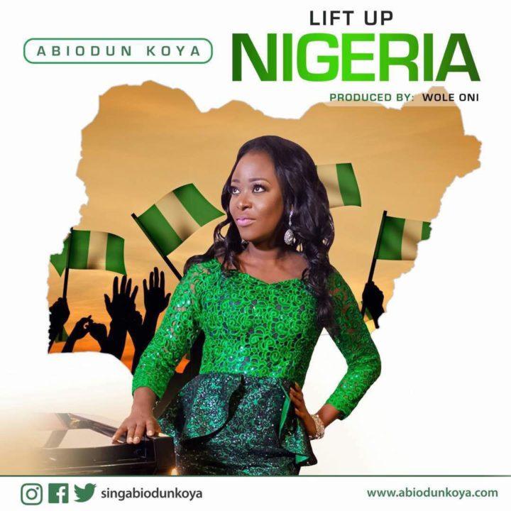 Abiodun Koya – Lift Up Nigeria