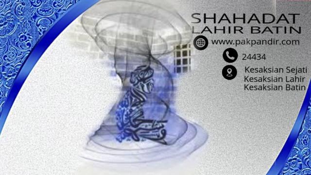 Hakikat Syahadat Yang Hakiki Kesaksian Kekal Jasmani Rohani