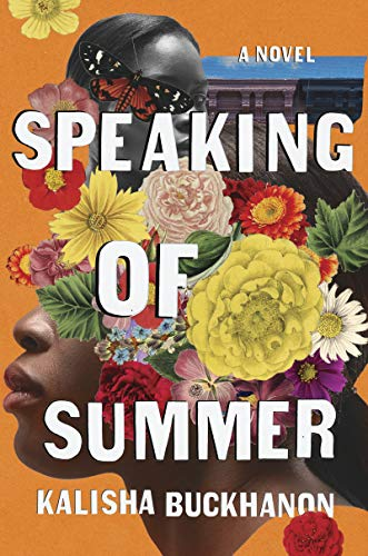 Speaking of Summer, Kalisha Buckhanon, reading, goodreads, Kindle, books, amreading, fiction, summer reads