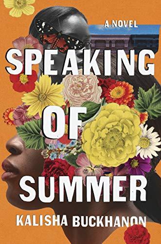 Speaking of Summer, Kalisha Buckhanon, reading, goodreads, Kindle, books, amreading, fiction, summer reads