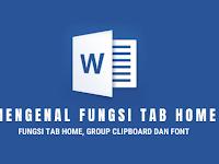 Mengenal Fungsi Tab Home, Group Clipboard  dan Font Microsot Word 2007