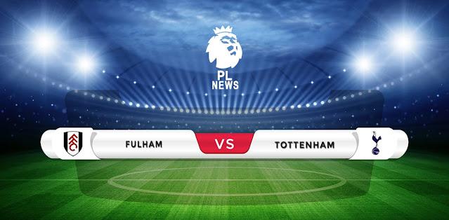 Fulham vs Tottenham Prediction & Match Preview
