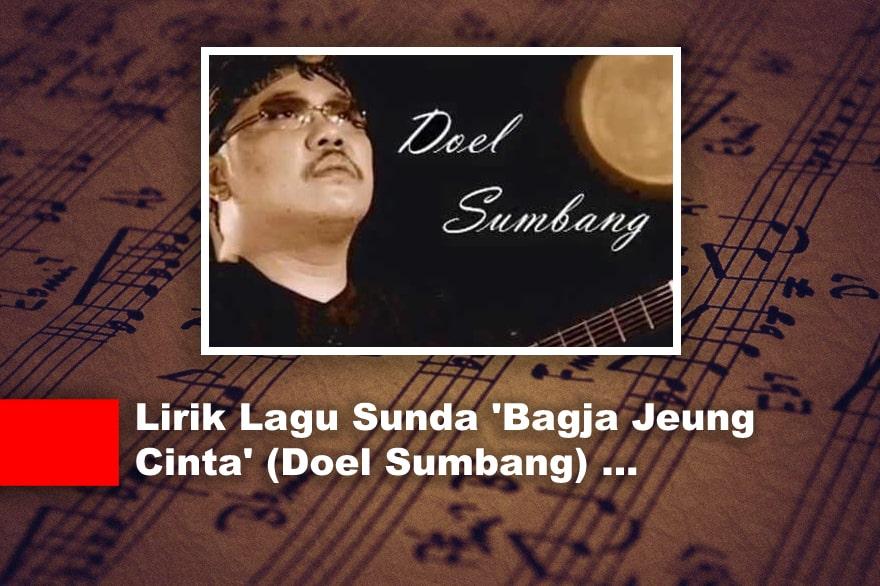 Lirik Lagu Sunda 'Bagja Jeung Cinta' (Doel Sumbang)