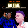MUSIC: DjAmbrose -No Time Ft. Wikalihandsome