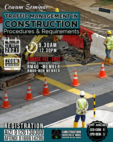 OPEN FOR REGISTRATION ON 15 JULY 2021TRAFFIC MANAGEMENT IN CONSTRUCTION : Legal Requirement, Procedure and Implementation issues (TMC/2021).