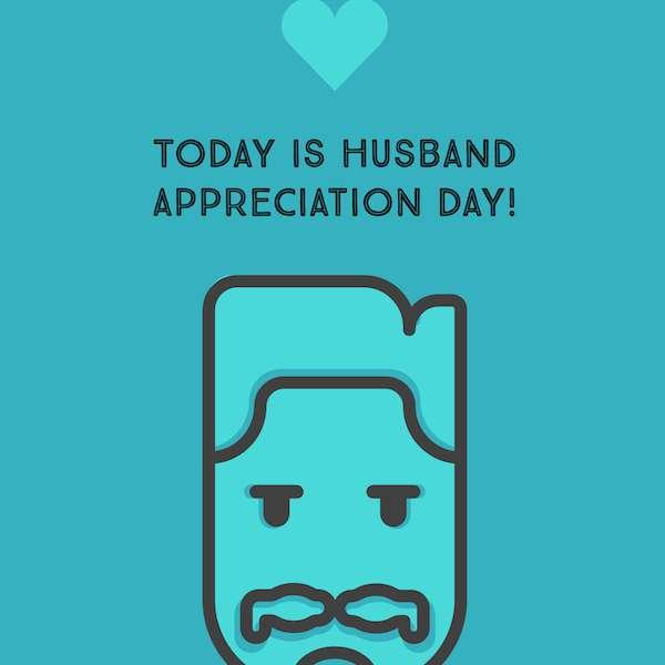 Husband Appreciation Day Wishes Unique Image