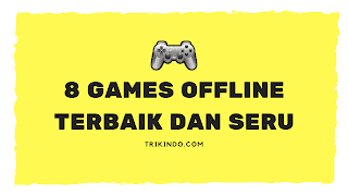 Game offline terbaik dan seru