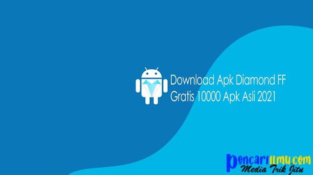 Download Apk Diamond FF Gratis 10000 Apk Asli 2021
