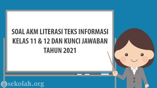 Soal AKM Literasi Teks Informasi Kelas 11 & 12 Beserta Jawaban Tahun 2021