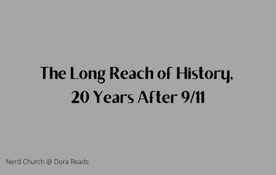 The Long Reach of History,  20 Years After 9/11