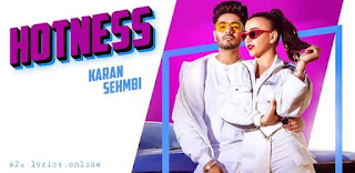 HOTNESS LYRICS | TRANSLATION | KARAN SEHMBI