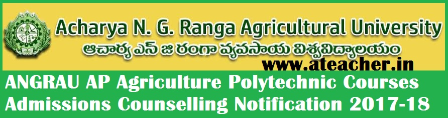 ANGRAU AP Agriculture Polytechnic Courses Admissions Counselling Notification 2017-18