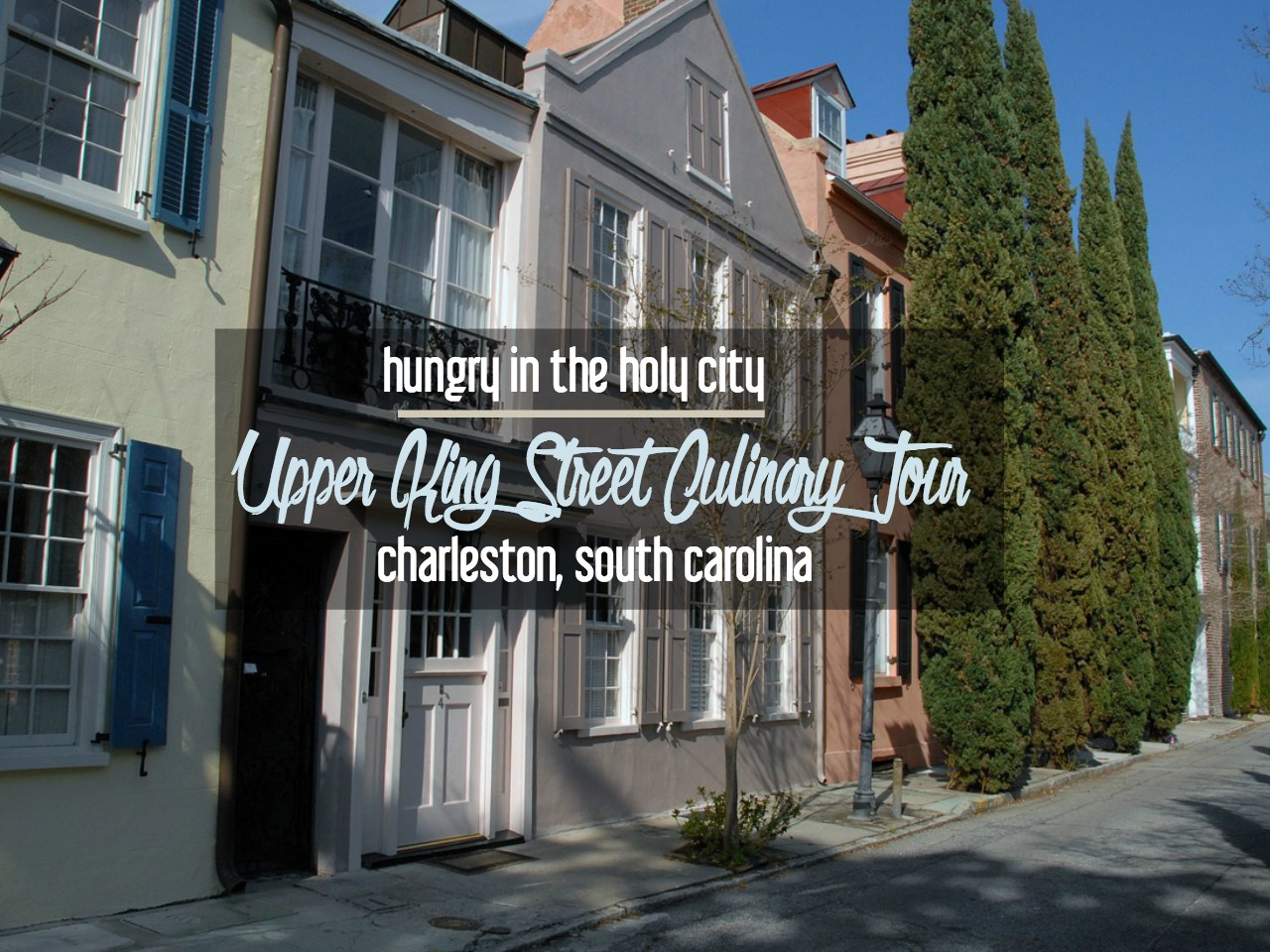 Hungry In The Holy City Upper King Street Culinary Tour In