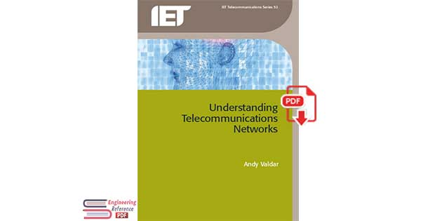 Understanding Telecommunications Networks By Andy Valdar