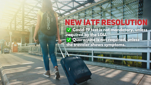 No more COVID-19 tests and quarantine for travelers unless LGU requires it