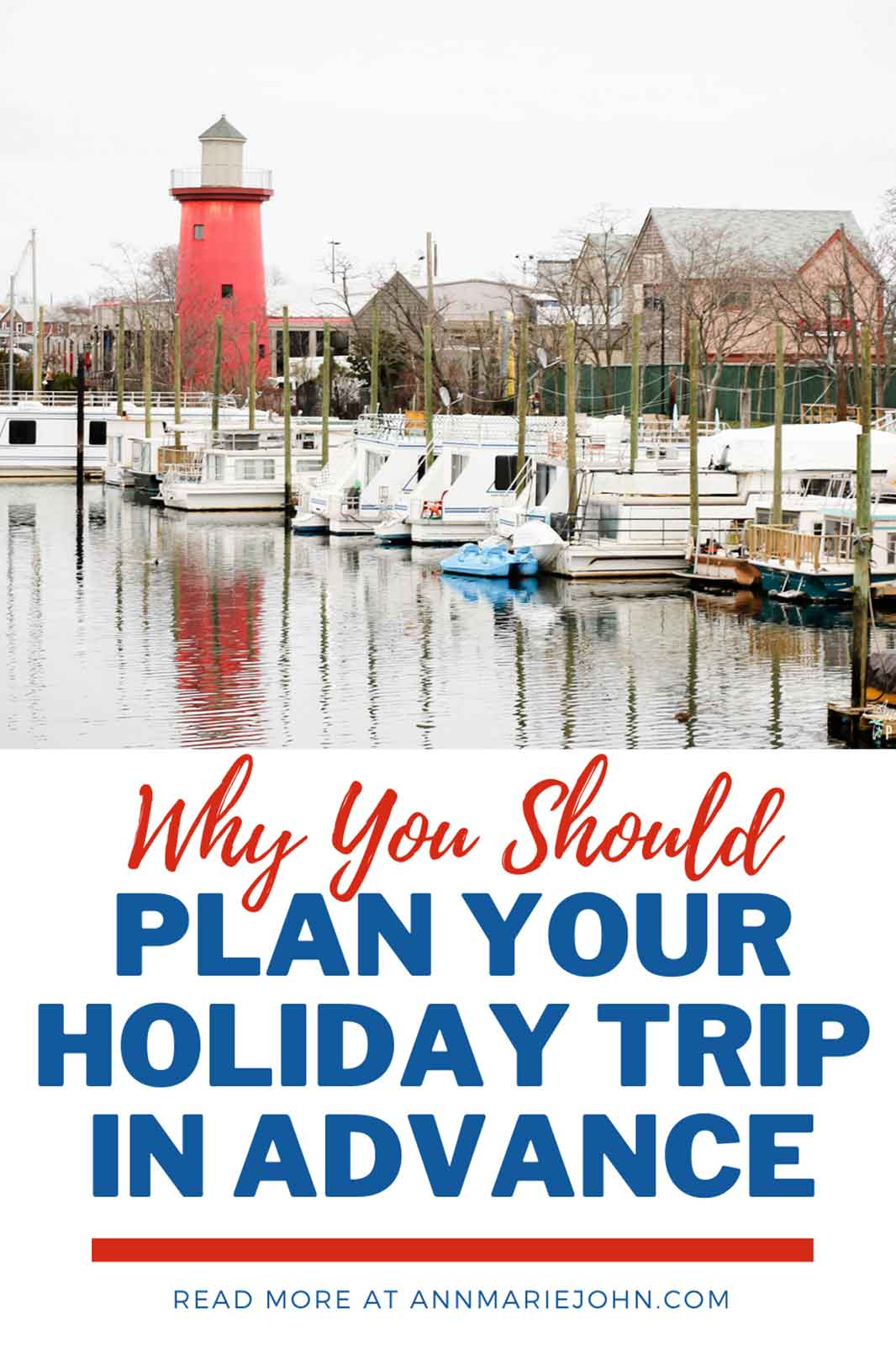 Reasons Why Planning Your Holiday Trip in Advance is a Smart Idea
