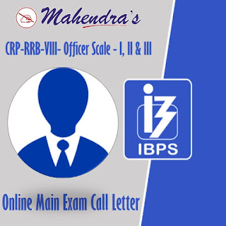 IBPS-CRP-RRB-VIII- Officer Scale - I, II & III | Online Main Exam Call Letter