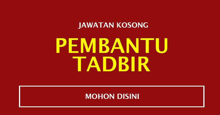 Jawatan Kosong sebagai Pembantu Tadbir
