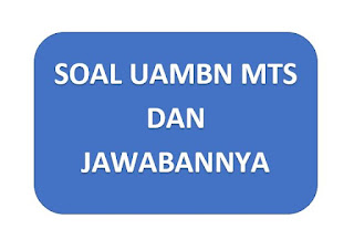 Soal UAMBN MTs 2019 dan Jawabannya