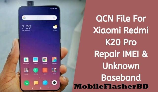 Download Xiaomi Redmi K20 Pro QCN File For Repair IMEI & Unknown Baseband Free Download By Jonaki TelecoM