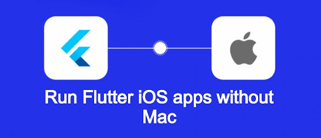run flutter ios app without mac